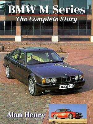 BMW M Series: The Complete Story - Henry, Alan