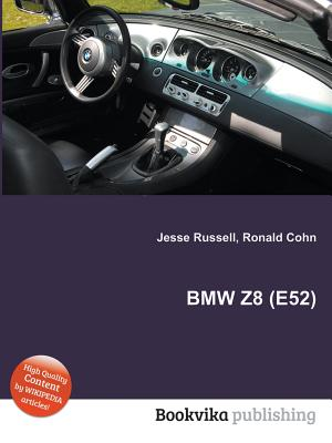 BMW Z8 (E52) - Cohn, Ronald (Editor), and Russell, Jesse (Editor)