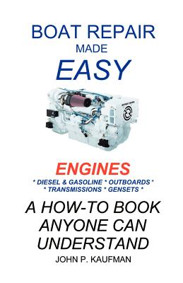 Boat Repair Made Easy -- Engines - Kaufman, John P