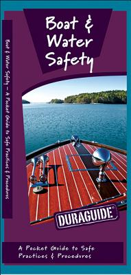 Boat & Water Safety: A Folding Pocket Guide to Safe Practices & Procedures - Kavanagh, James, and Press, Waterford