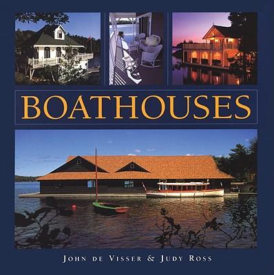 Boathouses - Visser, John, and Ross, Judy