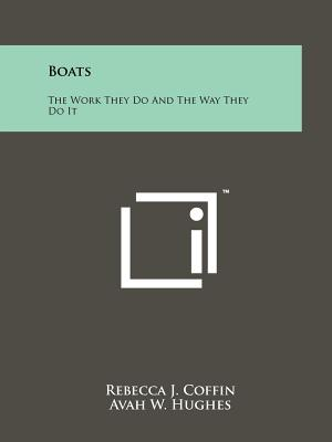 Boats: The Work They Do and the Way They Do It - Coffin, Rebecca J (Editor), and Hughes, Avah W (Editor), and Wright, Lula E (Editor)
