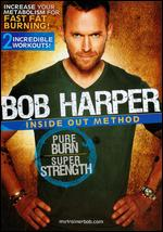 Bob Harper: Inside Out Method - Pure Burn Super Strength -