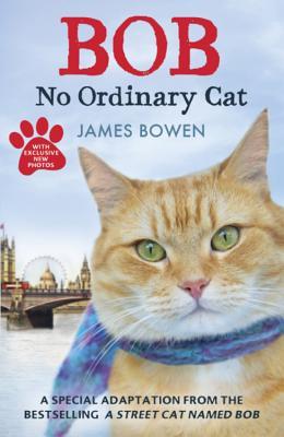Bob: No Ordinary Cat - Bowen, James