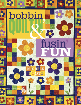 Bobbin Quiltin' & Fusin' Fun -