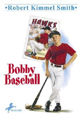 Bobby Baseball - Smith, Robert Kimmel