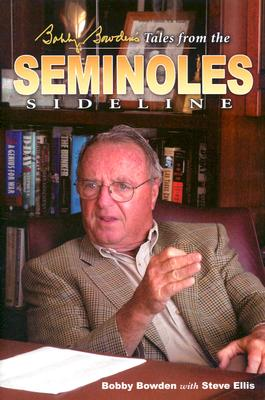 Bobby Bowden's Tales from the Seminole Sideline - Bowden, Bobby, and Ellis, Steve