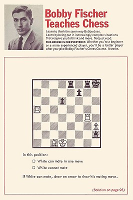 Bobby Fischer Teaches Chess - Fischer, Bobby, and Margulies, Stuart, and Mosenfelder, Donn