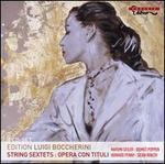 Boccherini: String Sextets; Opera con Tituli