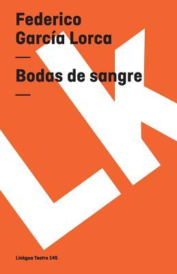 Bodas de Sangre - Garcia Lorca, Federico, and Aguilar Gimenez, Sergio (Foreword by)
