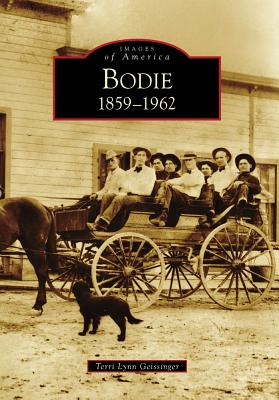 Bodie: 1859-1962 - Geissinger, Terri Lynn