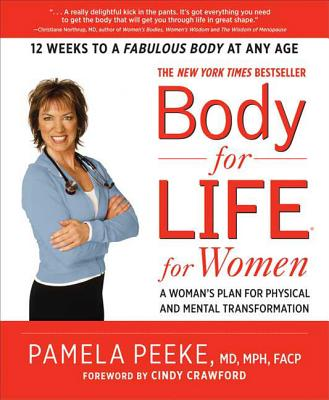 Body-For-Life for Women: A Woman's Plan for Physical and Mental Transformation - Peeke, Pamela, Dr., P, and Crawford, Cindy (Foreword by)