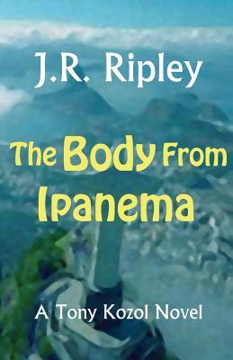 Body from Ipanema - Ripley, J R