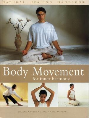 Body Movement for Inner Harmony: Natural Healing Handbook - Evans, Mark