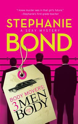 Body Movers: 3 Men and a Body - Bond, Stephanie