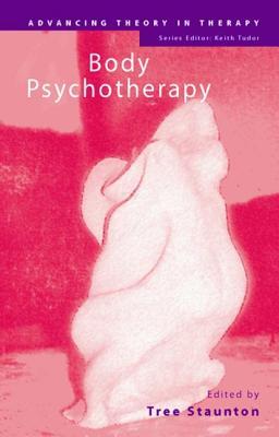 Body Psychotherapy - Staunton, Tree (Editor)