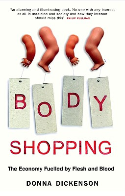 Body Shopping: Converting Body Parts to Profit - Dickenson, Donna