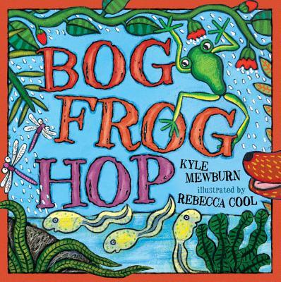 Bog Frog Hop: Little Hare Books - Mewburn, Kyle