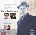 Bohuslav Martinu: Rhapsody for Viola; Concerto; Concertino; Lidice