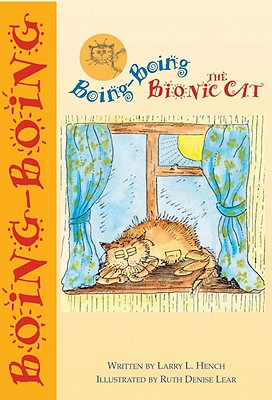 Boing-Boing the Bionic Cat - Hench, Larry L