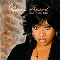 Bold Right Life - Kierra Sheard