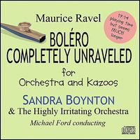 Bolero Completely Unraveled - Sandra Boynton / Highly Irritating Orchestra