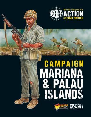 Bolt Action: Campaign: Mariana & Palau Islands - Games, Warlord