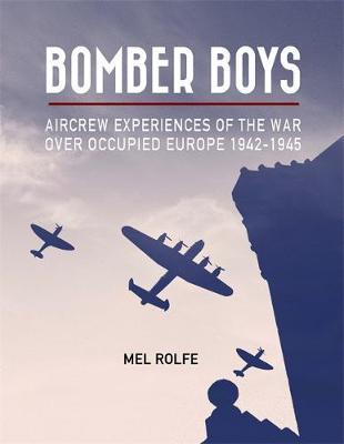 Bomber Boys - Rolfe, Mel