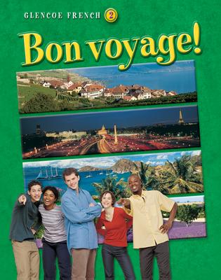 Bon Voyage! Level 2, Student Edition - McGraw-Hill Education