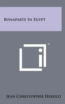Bonaparte in Egypt - Herold, Jean Christopher