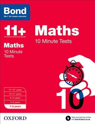 Bond 11+: Maths: 10 Minute Tests: 7-8 years - Lindsay, Sarah, and Bond