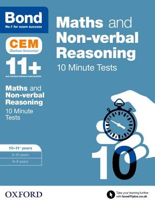 Bond 11+: Maths & Non-verbal reasoning: CEM 10 Minute Tests: 10-11 years - Hughes, Michellejoy, and Bond