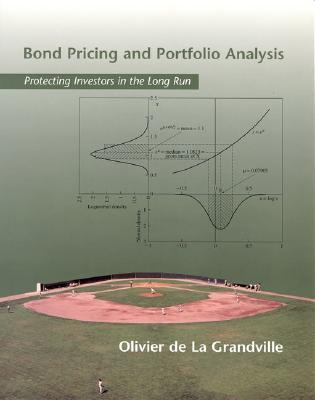 Bond Pricing & Portfolio Analysis: Protecting Investors in the Long Run - de La Grandville, Olivier