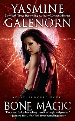 Bone Magic: An Otherworld Novel - Galenorn, Yasmine