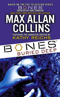 Bones: Buried Deep - Collins, Max Allan