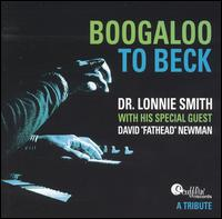 Boogaloo to Beck: A Tribute - Dr. Lonnie Smith/David Fathead Newman