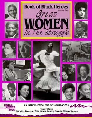 Book of Black Heroes: Great Women in the Struggle v.2 - Ellis, Veronica, and Wesley, Valerie Wilson, and Patrick, Diane