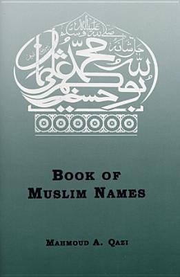 Book of Muslim Names - Qazi, M A