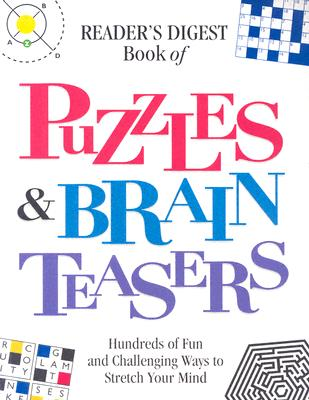 Book of Puzzles & Brain Teasers - Reader's Digest Editors, Reader's Digest Editors, and Dolezal, Robert, and Reader's Digest