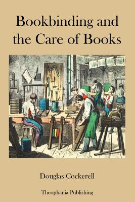 Bookbinding and the Care of Books - Cockerell, Douglas