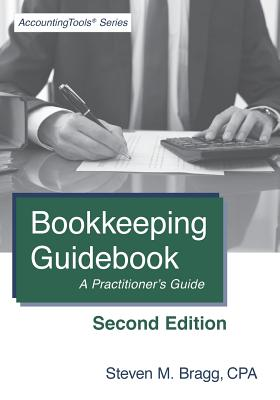 Bookkeeping Guidebook: Second Edition: A Practitioner's Guide - Bragg, Steven M
