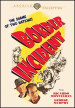 Border Incident - Anthony Mann