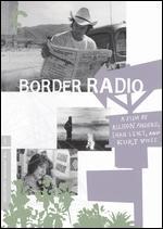Border Radio - Allison Anders; Dean Lent; Kurt Voss
