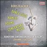 Boris Blacher: Dance Suite; Hamlet; Poème; Concertant Music