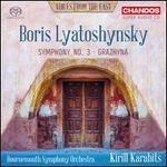 Boris Lyatoshynsky: Symphony No. 3; Grazhyna