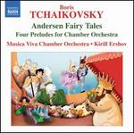 Boris Tchaikovsky: Andersen Fairy Tales; Four Preludes for Chamber Orchestra