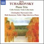 Boris Tchaikovsky: Piano Trio; Cello Sonata; Solo Cello Suite