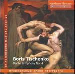 Boris Tischenko: Dante Symphony No. 4