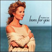 Born for You - Kathie Lee Gifford