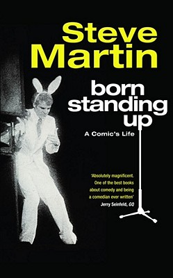 Born Standing Up: A Comic's Life - Martin, Steve